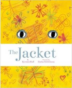 The Jacket by Kirsten Hall, illustrated by Dasha Tolstikova