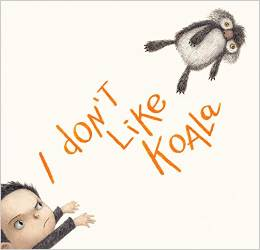 I Don't Like Koala by Sean Ferrell, illustrated by Charles Santoso