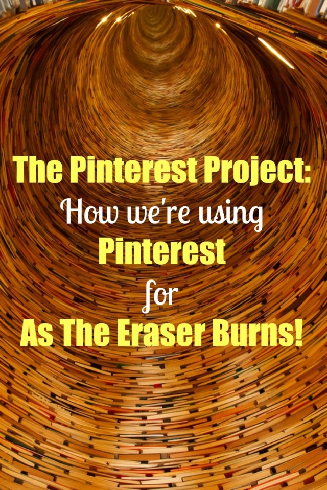 The Pinterest Project: How We're Using Pinterest for As The Eraser Burns