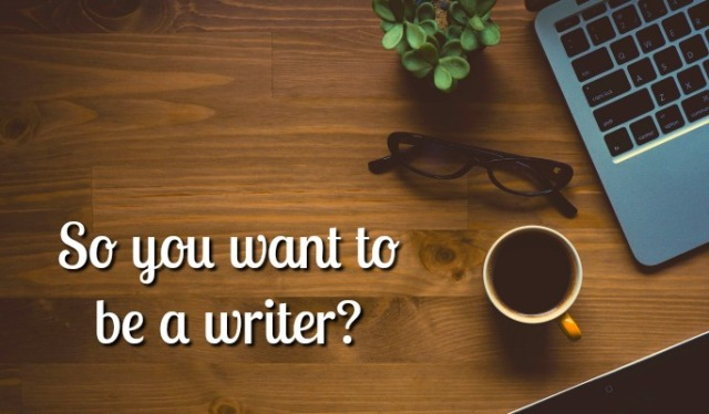So you want to be a writer? Here's some Tips for Beginners.