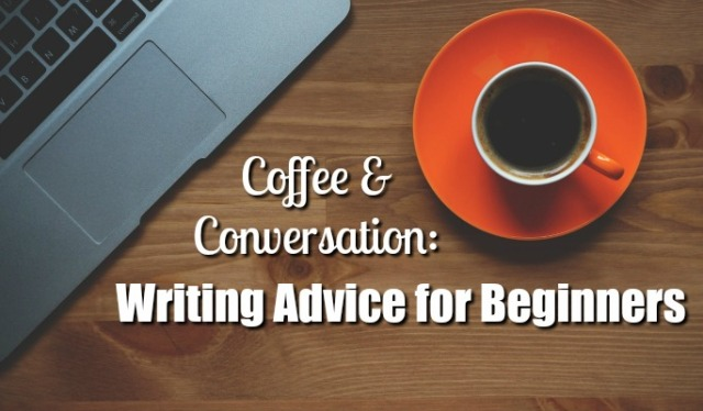 Writing Advice for Beginners: Coffee & Conversation Flashback Friday 01