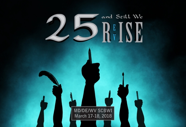 2018 SCBWI MD/DE/WV 25th Annual Conference: 25 and We Still R(ev)ise